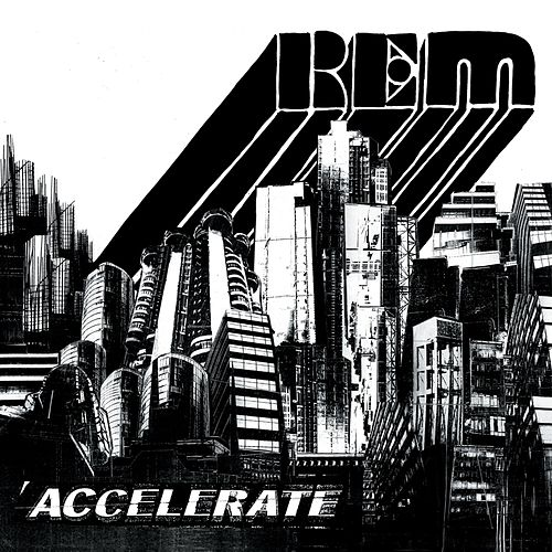 Play & Download Accelerate by R.E.M. | Napster