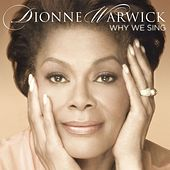Play & Download Why We Sing by Dionne Warwick | Napster
