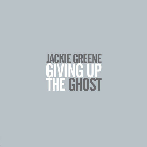 Play & Download Giving Up The Ghost by Jackie Greene | Napster
