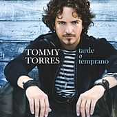 Play & Download Tarde O Temprano by Tommy Torres | Napster