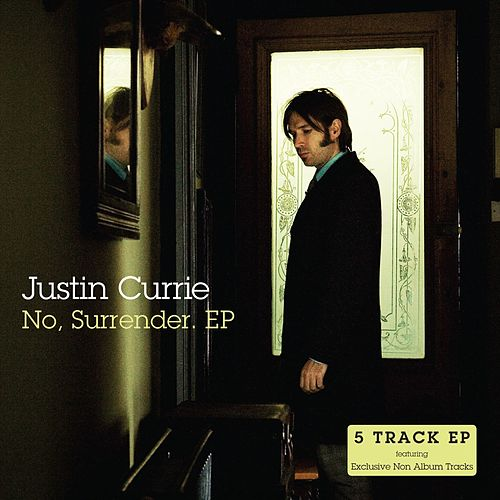 Play & Download No, Surrender. by Justin Currie | Napster
