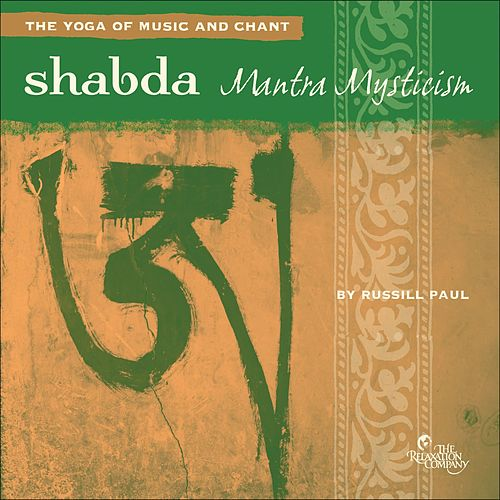 Play & Download Shabda: Mantra Mysticism by Russill Paul | Napster