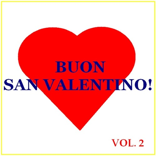 Play & Download Buon San Valentino! - Vol. 2 by Various Artists | Napster
