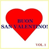 Play & Download Buon San Valentino! -  Vol. 1 by Various Artists | Napster