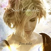 Play & Download Tan sola by Sole Gimenez | Napster