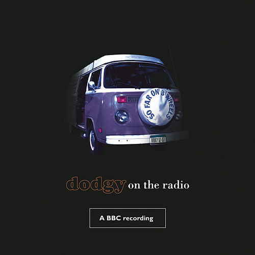 So Far On Three Wheels-Dodgy On The Radio by Dodgy