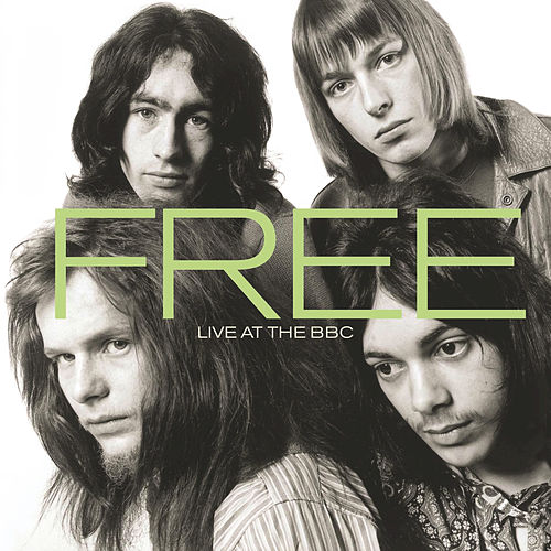 Play & Download Free - Live At The BBC by Free | Napster