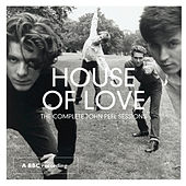 The Complete John Peel Sessions by House of Love
