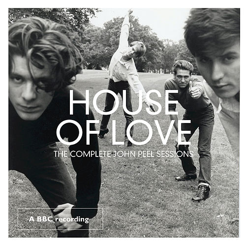 Play & Download The Complete John Peel Sessions by House of Love | Napster