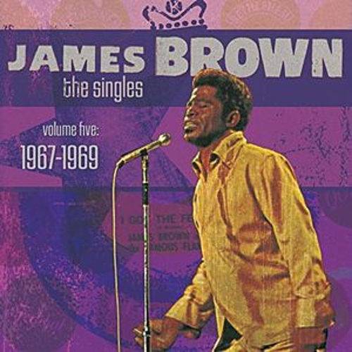Play & Download The Singles Volume 5: 1967-1969 by James Brown | Napster