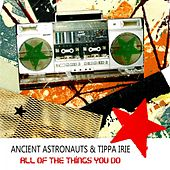 Play & Download All of the Things You Do by Ancient Astronauts | Napster