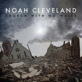 Play & Download Church With No Walls by Noah Cleveland | Napster