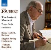 Play & Download John Joubert: The Instant Moment, Op. 110, Temps perdu, Op. 99 & Sinfonietta, Op. 38 by Various Artists | Napster