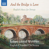 And the Bridge Is Love: English Music for Strings by Various Artists