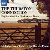 Play & Download The Thurston Connection: English Music for Clarinet & Piano by Nicholas Cox | Napster