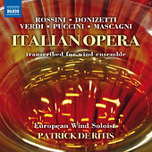 Italian Opera Transcribed for Wind Ensemble by Various Artists