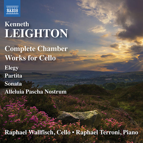 Leighton: Complete Chamber Works for Cello by Raphael Wallfisch