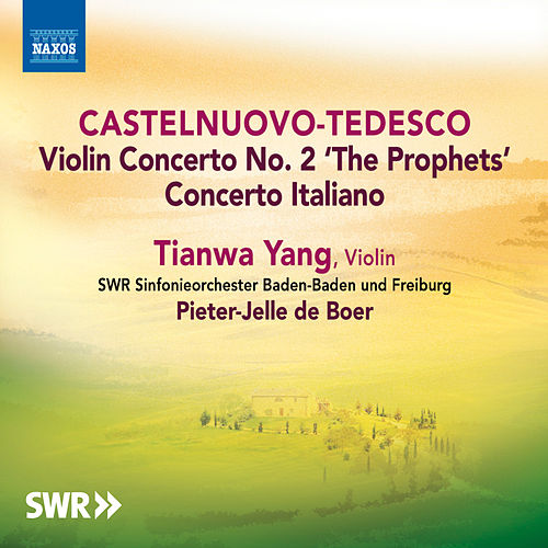 Play & Download Castelnuovo-Tedesco: Violin Concertos by Tianwa Yang | Napster
