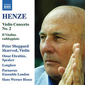 Play & Download Henze: Violin Concerto No. 2 & Il Vitalino raddoppiato by Peter Sheppard Skærved | Napster