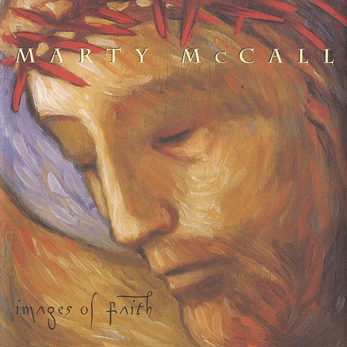 Play & Download Images Of Faith by Marty McCall | Napster