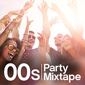 00s Party Mixtape by Various Artists