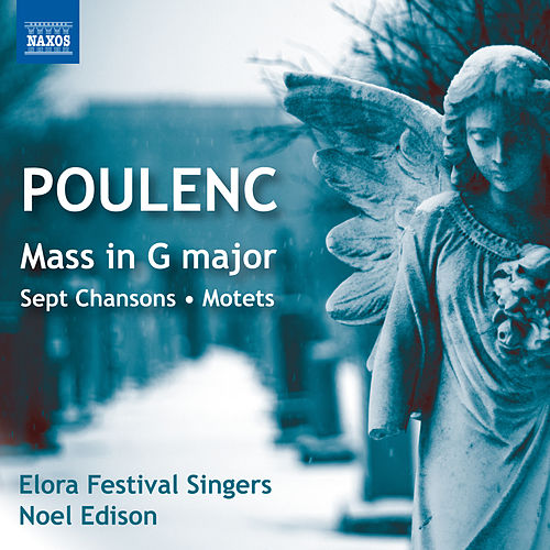 Play & Download Poulenc: Choral Music by The Elora Festival Singers | Napster