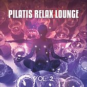 Play & Download Pilatis Relax Lounge, Vol. 2 (Yoga Sessions) by Various Artists | Napster