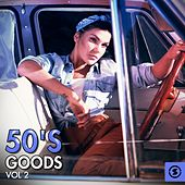 Play & Download 50's Goods, Vol. 2 by Various Artists | Napster