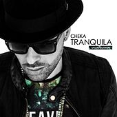 Play & Download Tranquila by Cheka | Napster