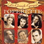 La grande époque de l'opérette by Various Artists