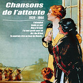 Chansons de l'attente (1939-1944) by Various Artists