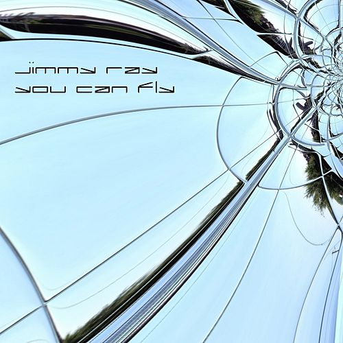 Play & Download You Can Fly (feat. Pav) by Jimmy Ray | Napster