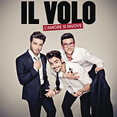Play & Download L'amore si muove by Il Volo | Napster