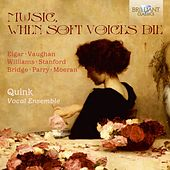 Play & Download Music, When Soft Voices Die by Quink Vocal Ensemble | Napster