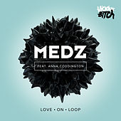 Play & Download Love On Loop by Medz | Napster