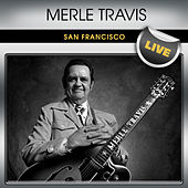 Merle Travis San Francisco Live by Merle Travis