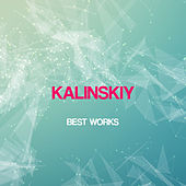 Play & Download Kalinskiy Best Works by Kalinskiy | Napster
