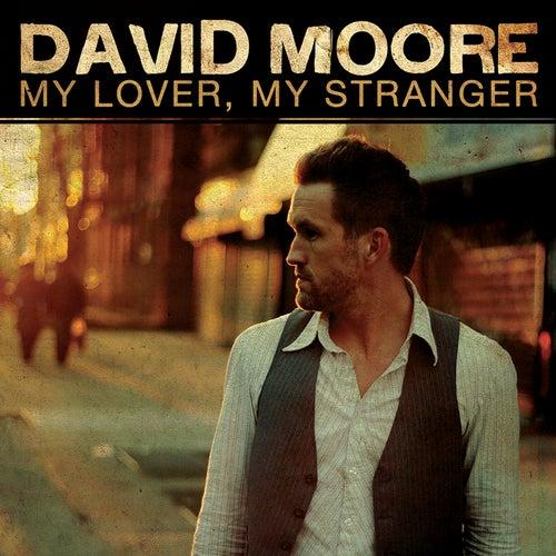 My Lover, My Stranger by David Moore