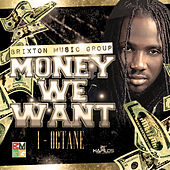 Money We Want - Single by I-Octane