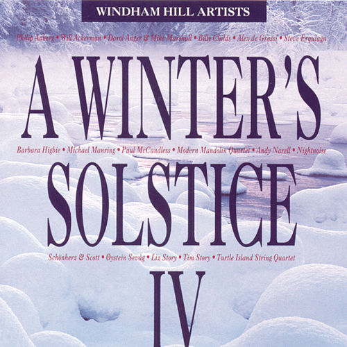 Play & Download A Winter's Solstice IV by Various Artists | Napster