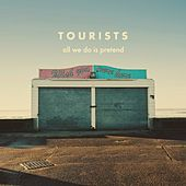 Play & Download All We Do Is Pretend by The Tourists | Napster