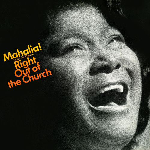 Play & Download Sings the Gospel Right Out of the Church by Mahalia Jackson | Napster