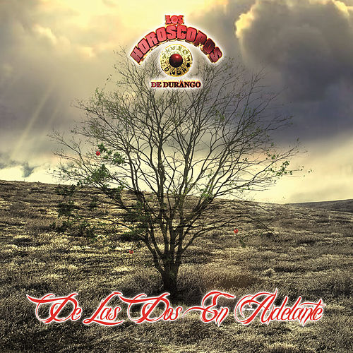 Play & Download De Las Dos En Adelante by Los Horoscopos De Durango | Napster