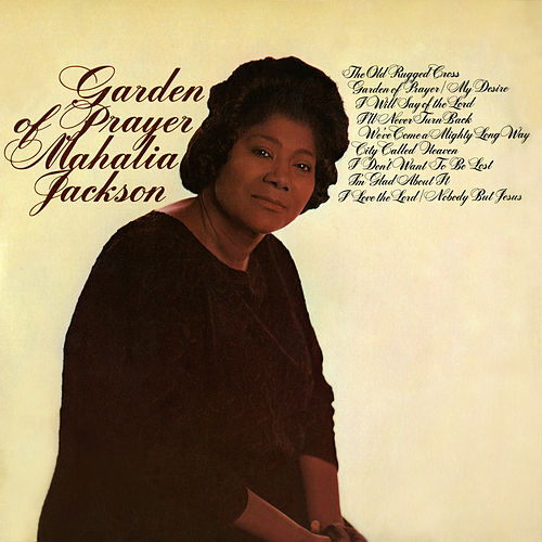 Play & Download Garden of Prayer by Mahalia Jackson | Napster