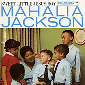 Sweet Little Jesus Boy by Mahalia Jackson