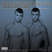 Play & Download Everybody Needs a Man (Remixes) [feat. Maya Simantov] by Offer Nissim | Napster
