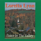 Play & Download Peace In The Valley by Loretta Lynn | Napster
