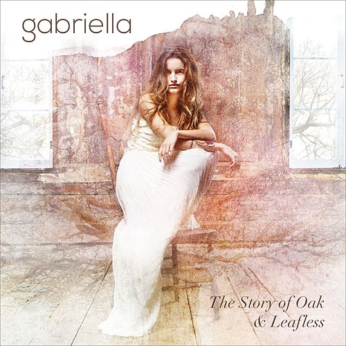 Play & Download The Story of Oak & Leafless by Gabriella | Napster