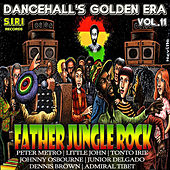 Play & Download Dancehall's Golden Era, Vol.11 - Father Jungle Rock Riddim by Various Artists | Napster