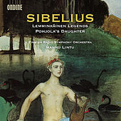 Play & Download Sibelius: Lemminkäinen Legends & Pohjola's Daughter by Radion sinfoniaorkesteri | Napster